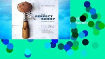 R.E.A.D The Perfect Scoop, Revised and Updated: 200 Recipes for Ice Creams, Sorbets, Gelatos,