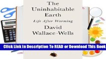 Online The Uninhabitable Earth: Life After Warming  For Kindle