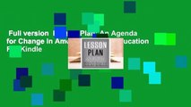 Full version  Lesson Plan: An Agenda for Change in American Higher Education  For Kindle