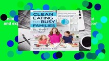 Online Clean Eating for Busy Families, revised and expanded: Simple and Satisfying Real-Food