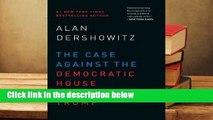 R.E.A.D The Case Against the Democratic House Impeaching Trump D.O.W.N.L.O.A.D
