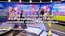 Coupe du monde féminine : Dérapage au JT de TF1, le  journaliste concerné s'explique !