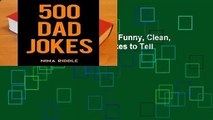 Full E-book  500 Dad Jokes: Funny, Clean, and Corny. The Best Dad Jokes to Tell Your Kids  Best