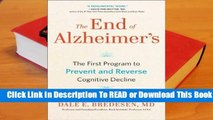 [Read] The End of Alzheimer's: The First Program to Prevent and Reverse Cognitive Decline  For Trial