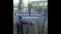 La fortune de Bernard Arnault a dépassé cette semaine les 100 milliards de dollars