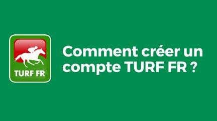 Comment créer un compte sur Turf.fr ?