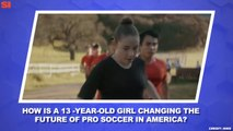 World Cup Daily: 13-Year-Old Olivia Moultrie Is Changing American Soccer
