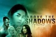 Above the Shadows Trailer (2019)
