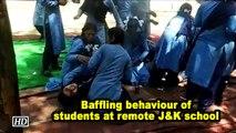 Mystery shrouds baffling behaviour of students at remote J&K school