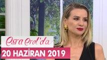 Esra Erol'da 20 Haziran 2019 - Tek Parça