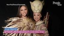 Beyoncé Meets Broadway's 'Lion King' Star Ahead of Her Debut as Nala in Disney Remake