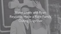 Blake Lively and Ryan Reynolds Made a Rare Family Outing Together