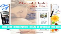 [Read] Natural Health after Birth: The Complete Guide to Postpartum Wellness  For Kindle