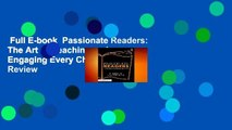 Full E-book  Passionate Readers: The Art of Reaching and Engaging Every Child  Review