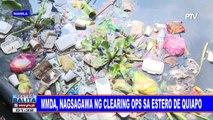 MMDA, nagsagawa ng clearing ops sa Estero de Quiapo