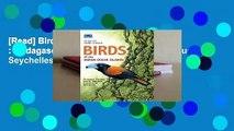 [Read] Birds of the Indian Ocean Islands : Madagascar, Mauritius, Reunion, Rodrigues, Seychelles