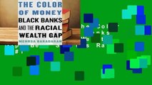 Full E-book  The Color of Money: Black Banks and the Racial Wealth Gap  Best Sellers Rank : #1