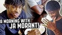 JA MORANT REVEALS HIS MORNING ROUTINE-