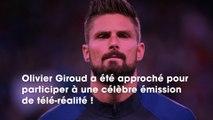 Olivier Giroud : vous ne devinerez jamais pour quelle télé-réalité culte il a été approché !