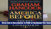 Full E-book America Before: The Key to Earth s Lost Civilization  For Free