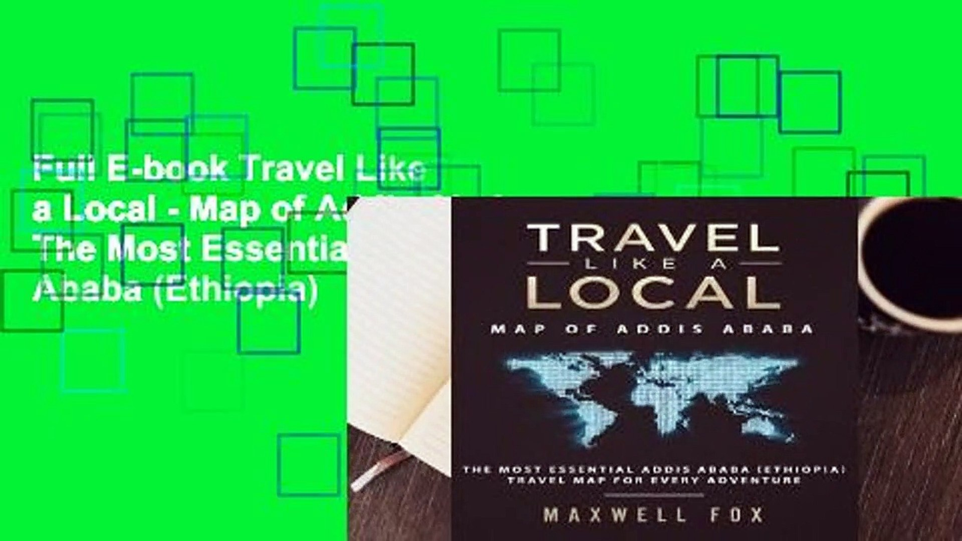 Full E-book Travel Like a Local - Map of Addis Ababa: The Most Essential Addis Ababa (Ethiopia)