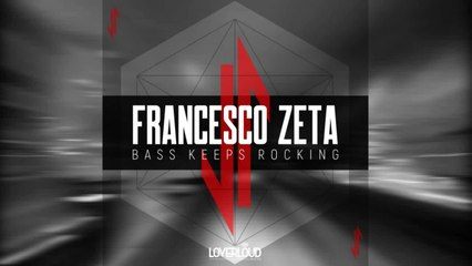 Francesco Zeta - Bass Keeps Rocking (Original Mix) - Official Preview (Loverloud Records)