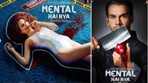 Kangana Ranaut and Rajkummar Rao's Mental Hai Kya now in controversy again ? | FilmiBeat