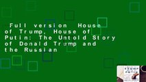Full version  House of Trump, House of Putin: The Untold Story of Donald Trump and the Russian