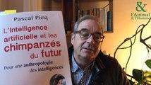 Interview 3 de Pascal Picq : L'homme a-t-il perdu la main?