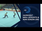 Mika LEFKOVITS & Roni SURZON (ISR) - 2017 Acro European bronze medallists, dynamic