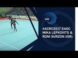 Mika LEFKOVITS & Roni SURZON (ISR) - 2017 Acro European bronze medallists, all-around