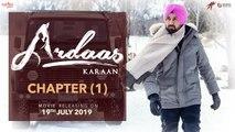 Ardaas Karaan – Chapter 1 (Trailer) - Punjabi Movie 2019 - Gippy Grewal - Humble - Saga - 19 July