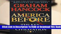 Online America Before: The Key to Earth s Lost Civilization  For Kindle