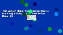 Full version  Ikigai: The Japanese Secret to a Long and Happy Life  Best Sellers Rank : #3