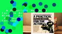A Practical Handbook for the Actor  For Kindle  Full version  A Practical Handbook for the