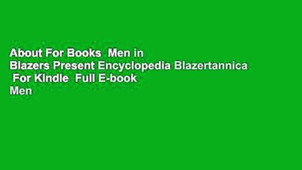 about for books men in blazers present encyclopedia blazertannica for kindle full e book men