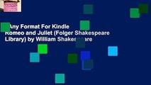 Any Format For Kindle  Romeo and Juliet (Folger Shakespeare Library) by William Shakespeare