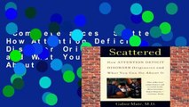 Complete acces  Scattered: How Attention Deficit Disorder Originates and What You Can Do About It