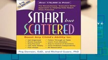 """Smart but Scattered: The Revolutionary """"Executive Skills"""" Approach to Helping Kids Reach Their"""