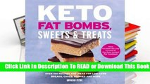 About For Books  Keto Fat Bombs, Sweets  Treats: Over 100 Recipes and Ideas for Low-Carb Breads,