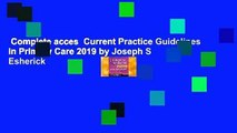 Complete acces  Current Practice Guidelines in Primary Care 2019 by Joseph S Esherick