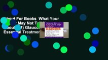About For Books  What Your Doctor May Not Tell You About(TM) Glaucoma: The Essential Treatments