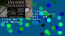 Full version  Income Investing: An Intelligent Approach to Profiting from Bonds, Stocks and Money
