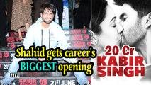 Shahid gets career's BIGGEST opening with 'Kabir Singh'