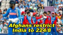 World Cup 2019 | Afghan spinners restrict Indian batsmen to 224/8