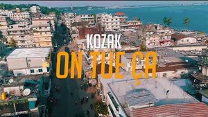 KOZAK - ON TUE CA (CLIP OFFICIEL )