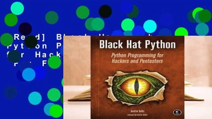 [Read] Black Hat Python: Python Programming for Hackers and Pentesters For  Full