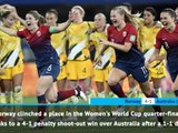 FOOTBALL: FIFA Women's World Cup: Fast Match Report - Norway 1-1 Australia (Norway win 4-1 on pens)