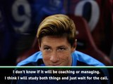 I'll wait for my call with my family - Fernando Torres on his future after retirement