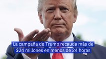 La campaña de Trump recauda más de 24 millones en menos de 24 horas